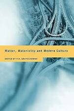 Matter, Materiality and Modern Culture (2000, Paperback)