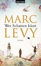 Levy, Marc - Wer Schatten küsst: Roman