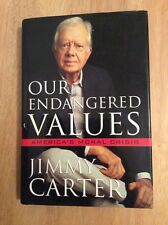 Our Endangered Values : America's Moral Crisis by Jimmy Carter - SIGNED + Pic