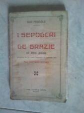 """""""I Sepolcri Le grazie ed altre poesie"""" di Ugo Foscolo- !° Edizione Bietti 1919-"""