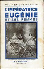 C1 SECOND EMPIRE Rene Lafarge L IMPERATRICE EUGENIE ET SES FEMMES Napoleon III