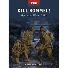 Kill Rommel!, Gavin Mortimer