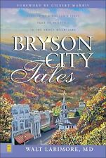 Bryson City Tales: Stories of a Doctor's First Year of Practice in the Smoky Mou