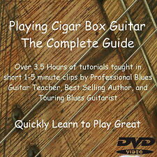 Learn to Play Cigar Box Guitar-The Complete Guide-Delta Blues training & tips