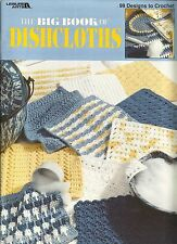 The Big Book of Dishcloths 99 Crochet Dishcloth Patterns Leisure Arts #3027 NEW