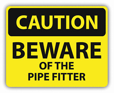 "Caution  Beware Of The Pipe Fitter Sign Warning Car Bumper Sticker Decal 5"" x 4"""