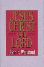 Jesus Christ Our Lord by John F. Walvoord (1969, Paperback, New Edition)
