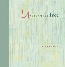 Unchopping a Tree by Merwin, W. S.