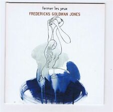 CD SINGLE 1 TITRE  FREDERICKS GOLDMAN JONES FERMER LES YEUX PROMO