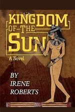 Kingdom of the Sun : A Novel by Irene Roberts (2002, Paperback)