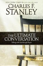 Prayer : The Ultimate Conversation by Charles F. Stanley (2013, Paperback)