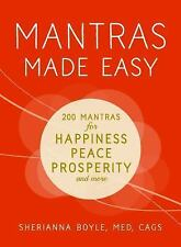 Mantras Made Easy : Includes 200 Mantras for Happiness, Peace, Prosperity,...