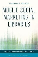 NEW - Mobile Social Marketing in Libraries (Library Technology Essentials)