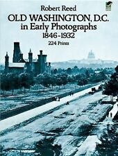 Old Washington, D.C. in Early Photographs, 1846-1932 Reed, Robert Paperback