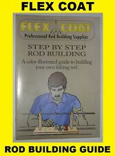 FLEX COAT Step by Step Fishing Rod Building Book NEW! #D10 FREE USA SHIPPING!