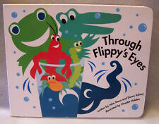 Through Flippy's Eyes by John Mese and Dawn Kelsey(SIGNED), 2006 1st Ed Board