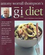 Antony Worrall Thompson's GI Diet: Use the Glycaemic Index to Find the Carbs...