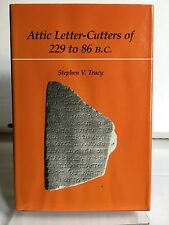Attic Letter-Cutters Of 229 To 86 B.C. Stephen V. Tracy HC/DJ NICE