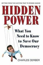 Hidden Power: What You Need to Know to Save Our Democracy Derber, Charles Paper