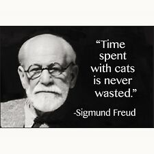 Time spent with cats is never wasted ( Freud)   fridge magnet   (ep)