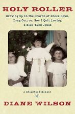 Holy Roller: Growing up in the Church of Knock down, Drag out;: Or, Ho-ExLibrary