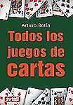 Todos los juegos de cartas (Spanish Edition)