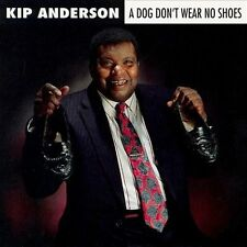 Kip Anderson- A Dog Don't Wear No Shoes- new cassette