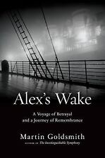Alex's Wake: A Voyage of Betrayal and a Journey of Remembrance-ExLibrary
