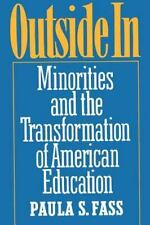 Outside in: Minorities and the Transformation of American Education-ExLibrary