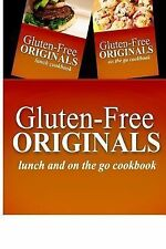 Gluten-Free Originals - Lunch and on the Go Cookbook : Practical and...