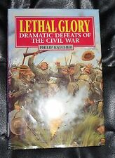 Lethal Glory : Dramatic Defeats of the Civil War by Philip R. N. Katcher (199...