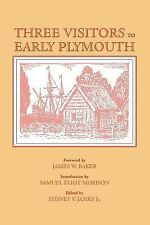 Three Visitors to Early Plymouth by Altham, Emmanuel, Pory, John, De Rasieres,
