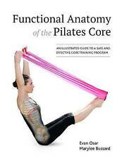 Functional Anatomy of the Pilates Core: An Illustrated Guide to a Safe and Effec
