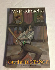 Go the Distance : Baseball Stories by W. P. Kinsella (1995, Paperback, Like New)
