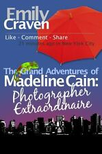 The Grand Adventures of Madeline Cain by Emily Craven (2013, Paperback)