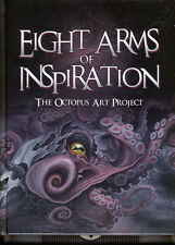 EIGHT ARMS OF INSPIRATION: THE OCTOPUS ART PROJECT hc NEW SEALED Jinxi Caddel