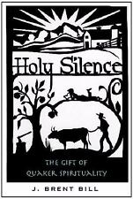 Holy Silence: The Gift Of Quaker Spirituality-ExLibrary
