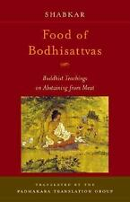 Food of Bodhisattvas: Buddhist Teachings on Abstaining from Meat Shabkar Paperb