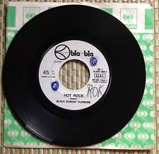 "BLACK SUNDAY FLOWERS / HOT ROCK - 7"" (Italy 1971 Bla Bla Rec. - JUKE BOX)"