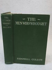 Ridgewell Cullum  THE MEN WHO WROUGHT   George W.Jacobs & Co.NY  1916