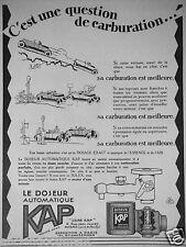 PUBLICITÉ 1927 LE DOSEUR AUTOMATIQUE KAP C'EST UNE QUESTION DE CARBURATION
