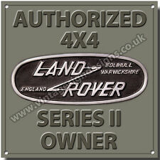 AUTHORIZED LANDROVER SERIES II OWNER METAL SIGN,4X4 OFF ROADING.CLASSIC JEEPS.
