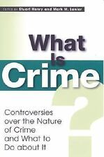 What Is Crime? : Controversies over the Nature of Crime and What to Do about...