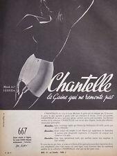 PUBLICITÉ DE PRESSE 1958 CHANTELLE LA GAINE 667 QUI NE REMONTE PAS - ADVERTISING