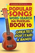 Popular Songs Word Search 150 Puzzles: Book 10 : Greatest Pop Stars and Bands...