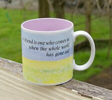 Russ Coffee Mug A Friend is One Who Comes In When the Whole World Has Gone Out