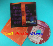 CD Singolo Dust Junkys Living In The Pocket Of A Drug Queen 571261-2 no lp(S21)