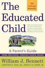 The Educated Child: A Parents Guide From Preschool Through Eighth Grade, , Good