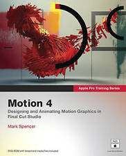 Apple Pro Training Series: Motion 4 by Mark Spencer (Mixed media product, 2009)
