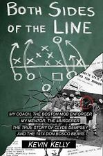 Both Sides of the Line : A Coach and a Mob Enforcer, a Mentor and a Murderer:...